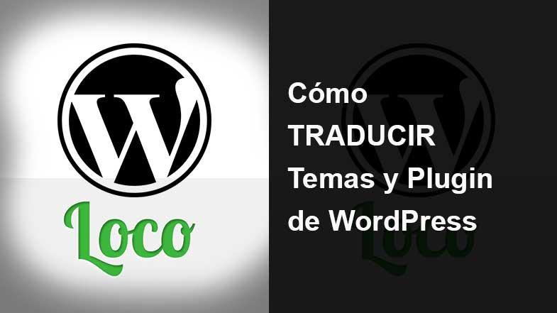 Cómo TRADUCIR Temas y Plugin de WordPress