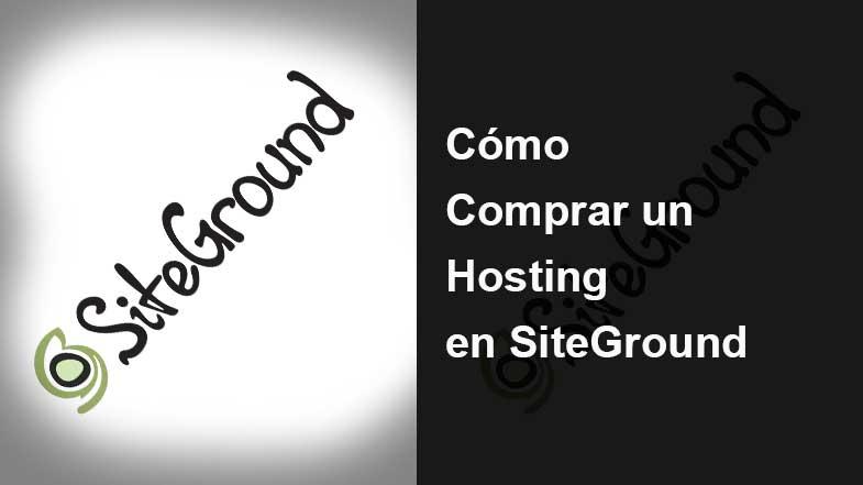 Cómo Comprar un Hosting en SiteGround