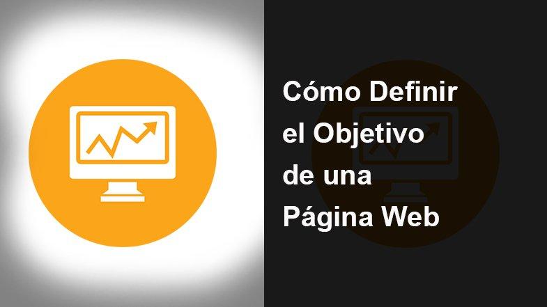 Cómo Definir el Objetivo de una Página Web
