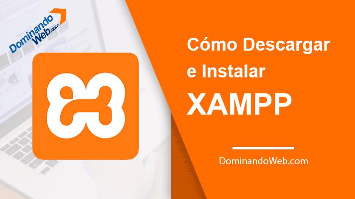 Cómo Descargar e Instalar el Programa XAMPP