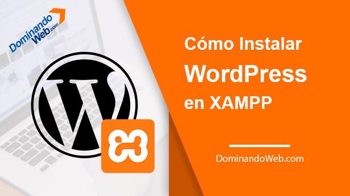 Cómo Descargar e Instalar WordPress en XAMPP