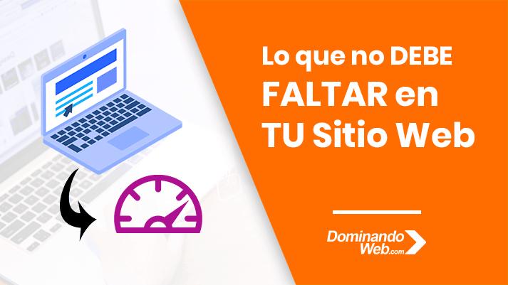 Lo que NO DEBE FALTAR en TU Sitio Web